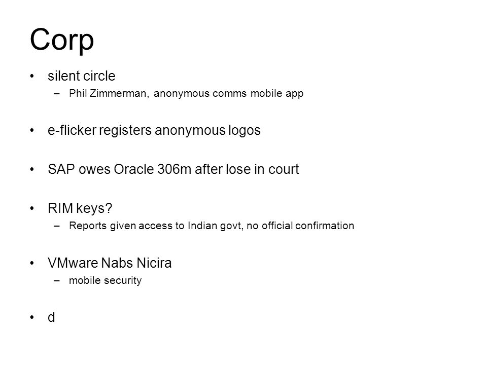 silent circle –Phil Zimmerman, anonymous comms mobile app e-flicker registers anonymous logos SAP owes Oracle 306m after lose in court RIM keys.