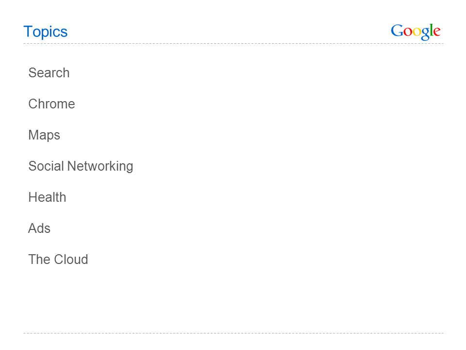 Topics Search Chrome Maps Social Networking Health Ads The Cloud