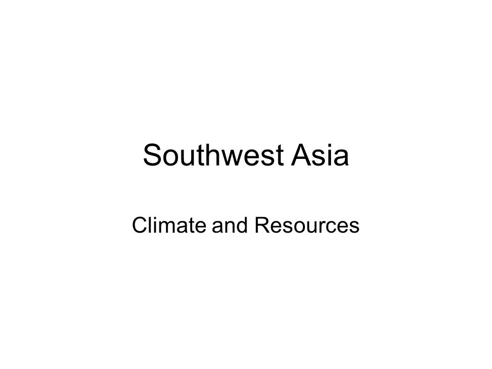 Southwest Asia Climate and Resources