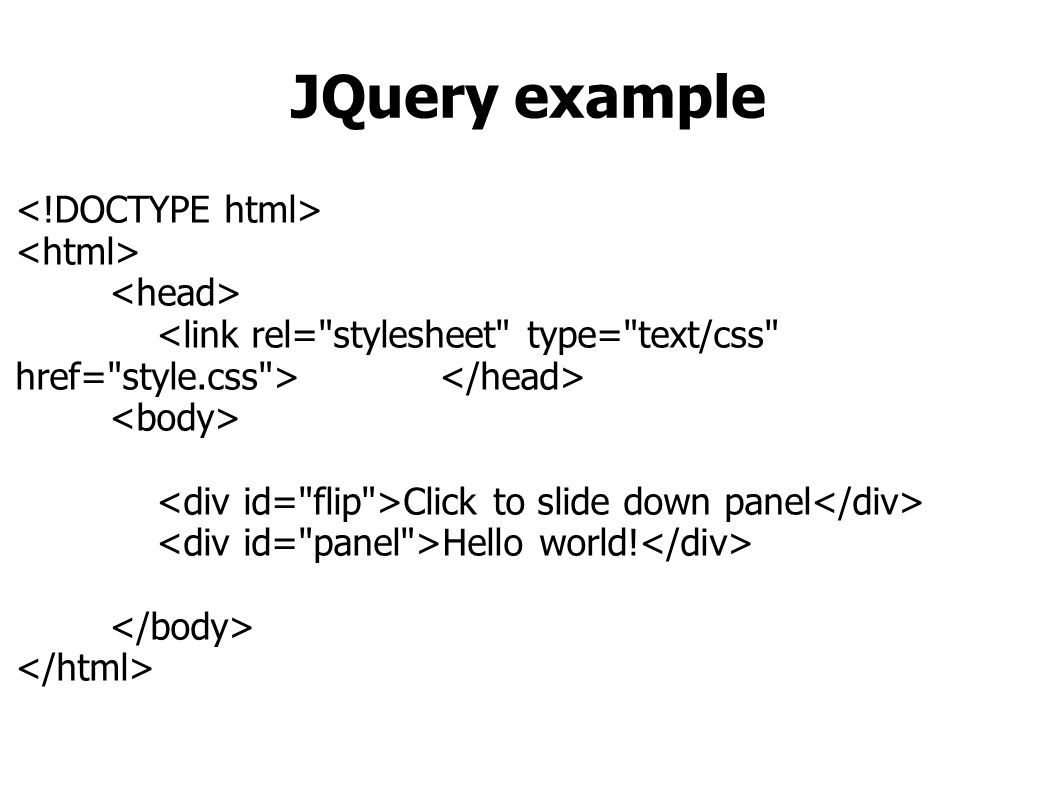 JQuery example Click to slide down panel Hello world!