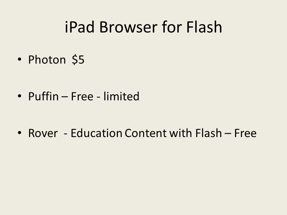iPad Browser for Flash Photon $5 Puffin – Free - limited Rover - Education Content with Flash – Free