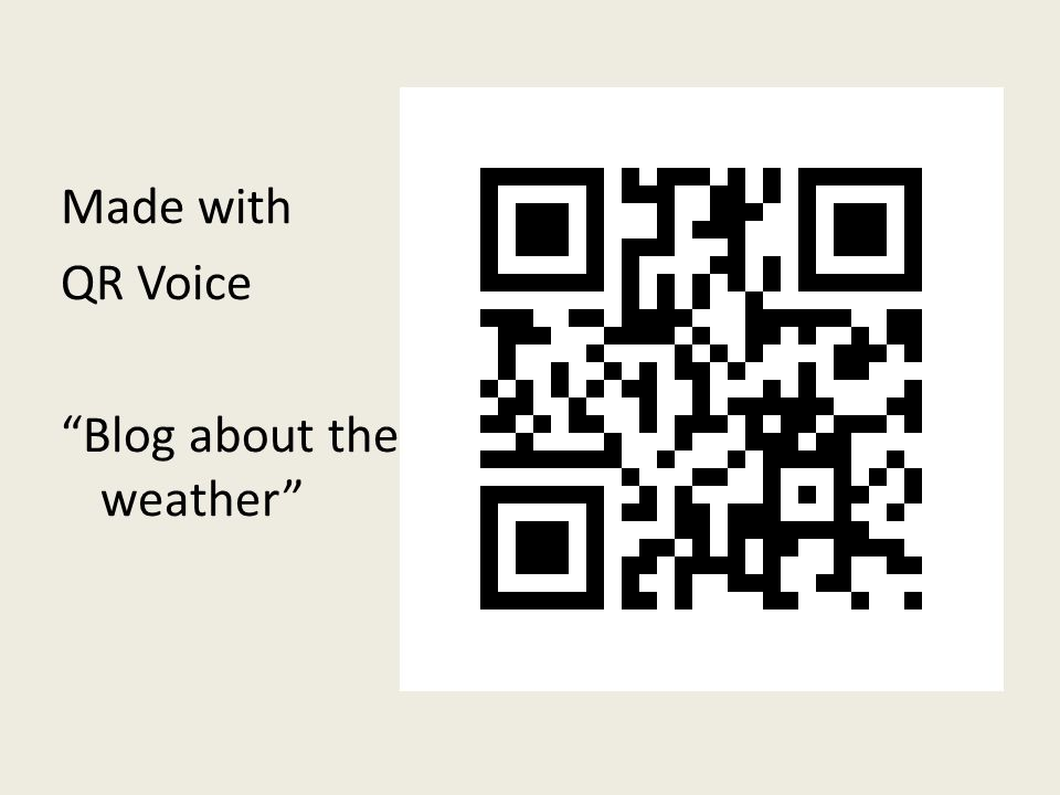 "Made with QR Voice ""Blog about the weather"""