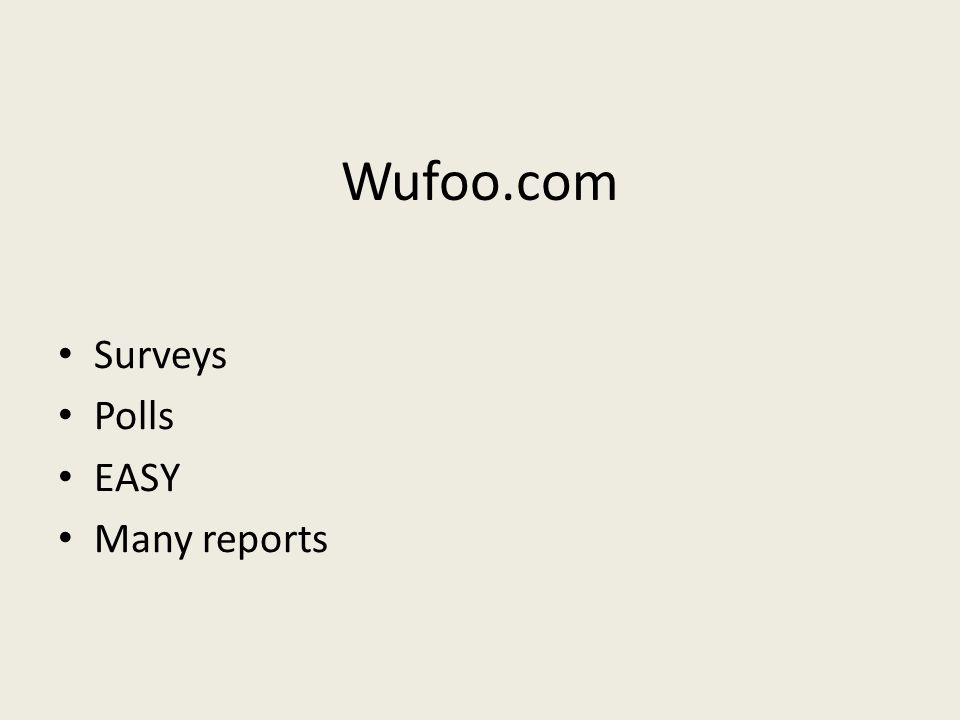 Wufoo.com Surveys Polls EASY Many reports