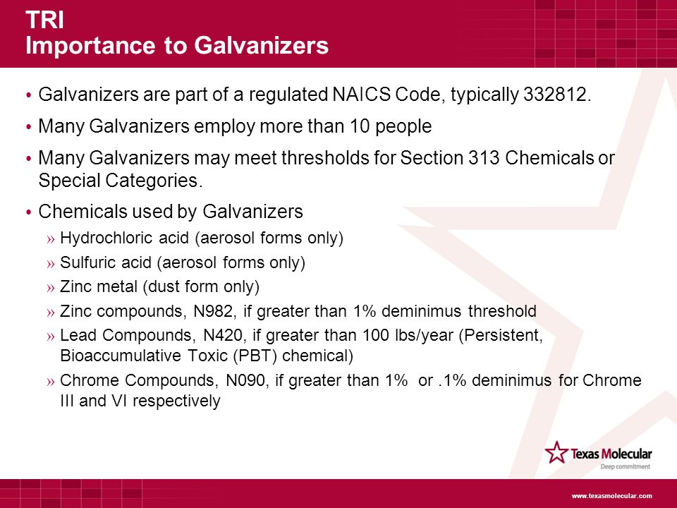 TRI Importance to Galvanizers Galvanizers are part of a regulated NAICS Code, typically 332812.