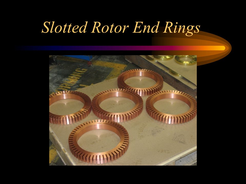 Slotted Rotor End Rings