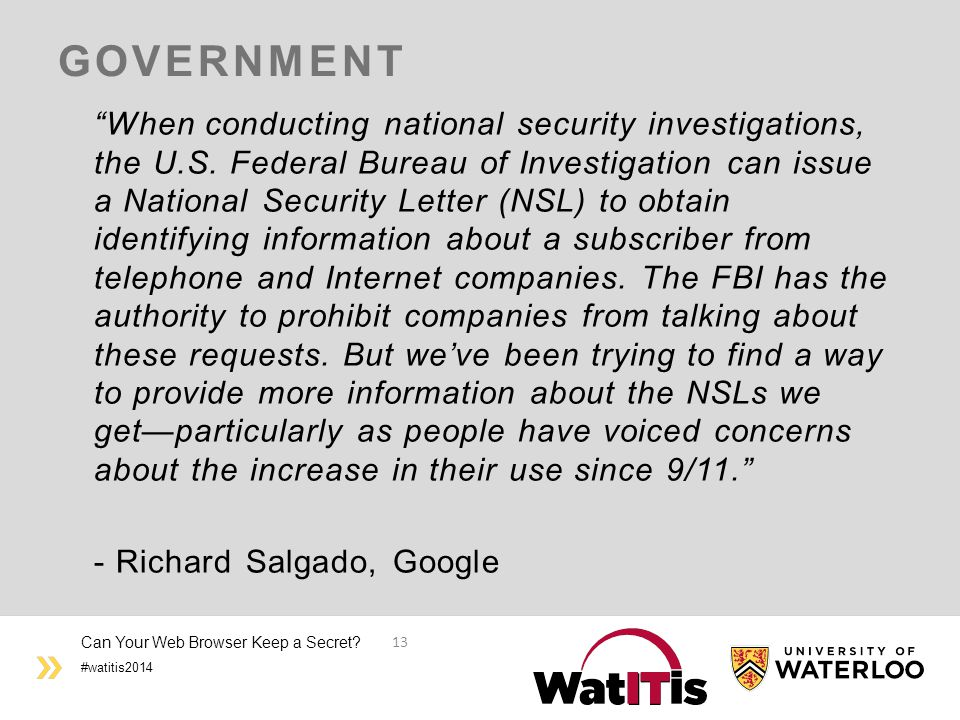 "#watitis2014 GOVERNMENT ""When conducting national security investigations, the U.S. Federal Bureau of Investigation can issue a National Security Lett"