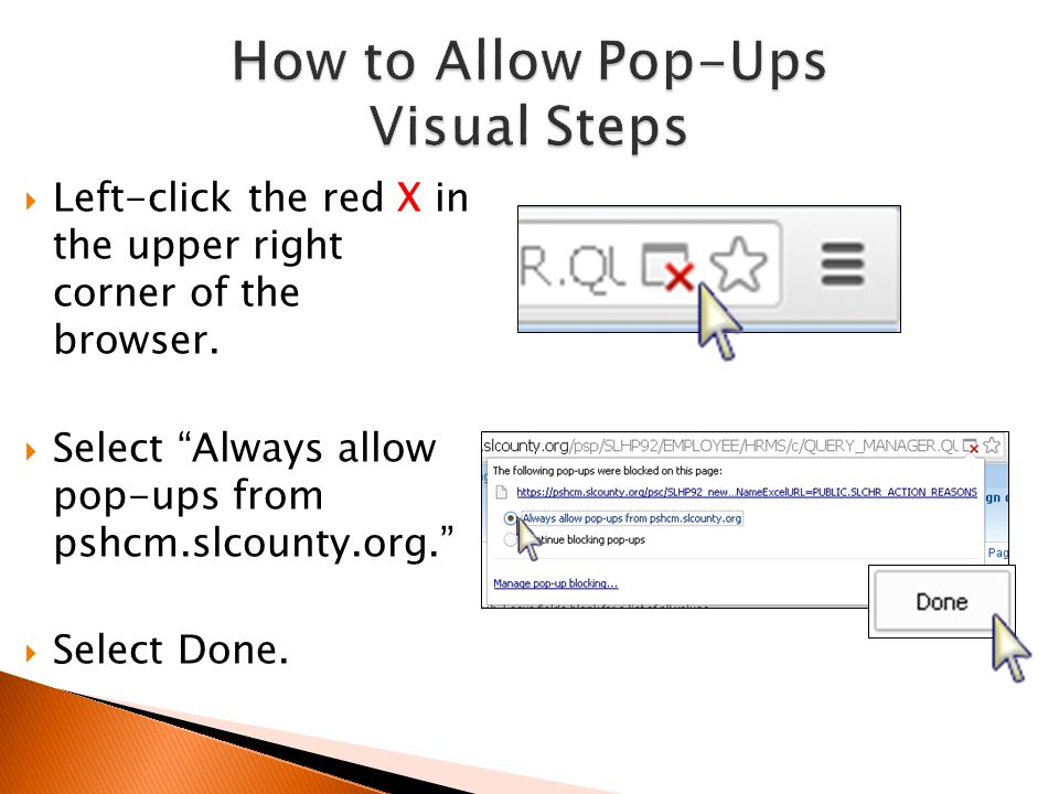 """ Left-click the red X in the upper right corner of the browser.  Select """"Always allow pop-ups from pshcm.slcounty.org.""""  Select Done."""