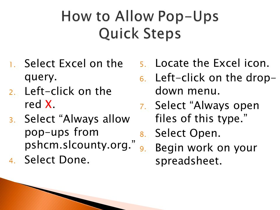 """1. Select Excel on the query. 2. Left-click on the red X. 3. Select """"Always allow pop-ups from pshcm.slcounty.org."""" 4. Select Done. 5. Locate the Exce"""