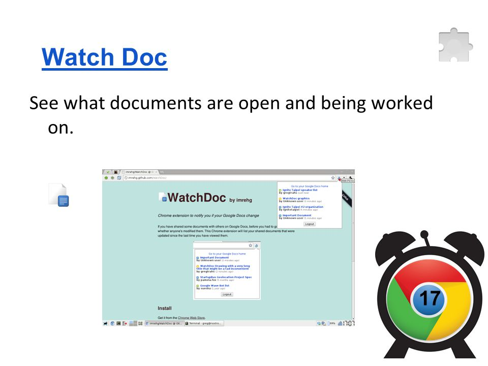 Watch Doc See what documents are open and being worked on. 17
