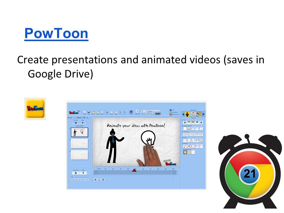PowToon Create presentations and animated videos (saves in Google Drive) 21