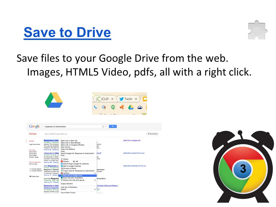 Save to Drive Save files to your Google Drive from the web.