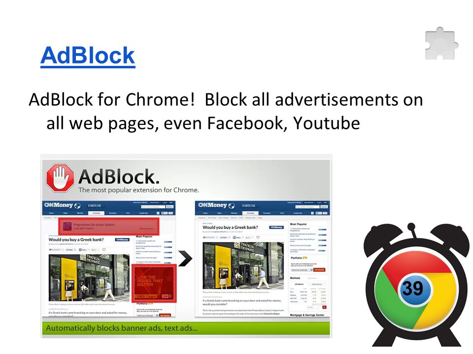 39 AdBlock AdBlock for Chrome! Block all advertisements on all web pages, even Facebook, Youtube
