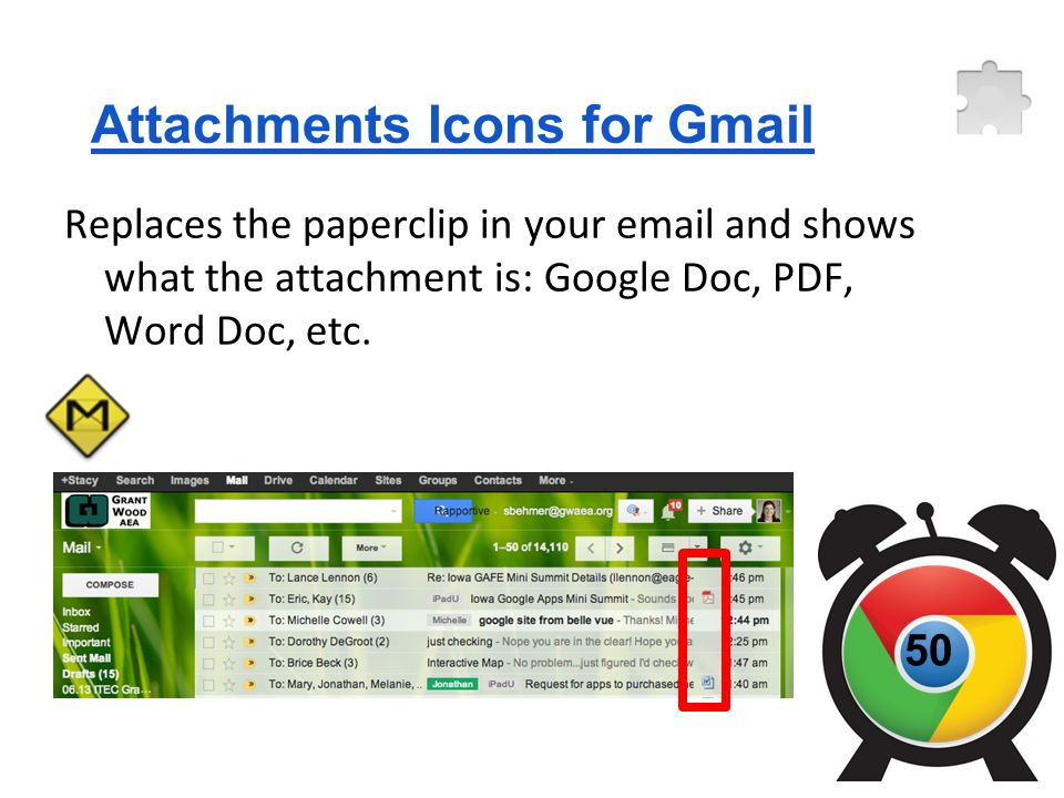 Attachments Icons for Gmail Replaces the paperclip in your email and shows what the attachment is: Google Doc, PDF, Word Doc, etc.