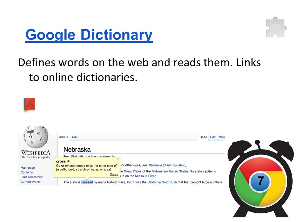 Google Dictionary Defines words on the web and reads them. Links to online dictionaries. 7