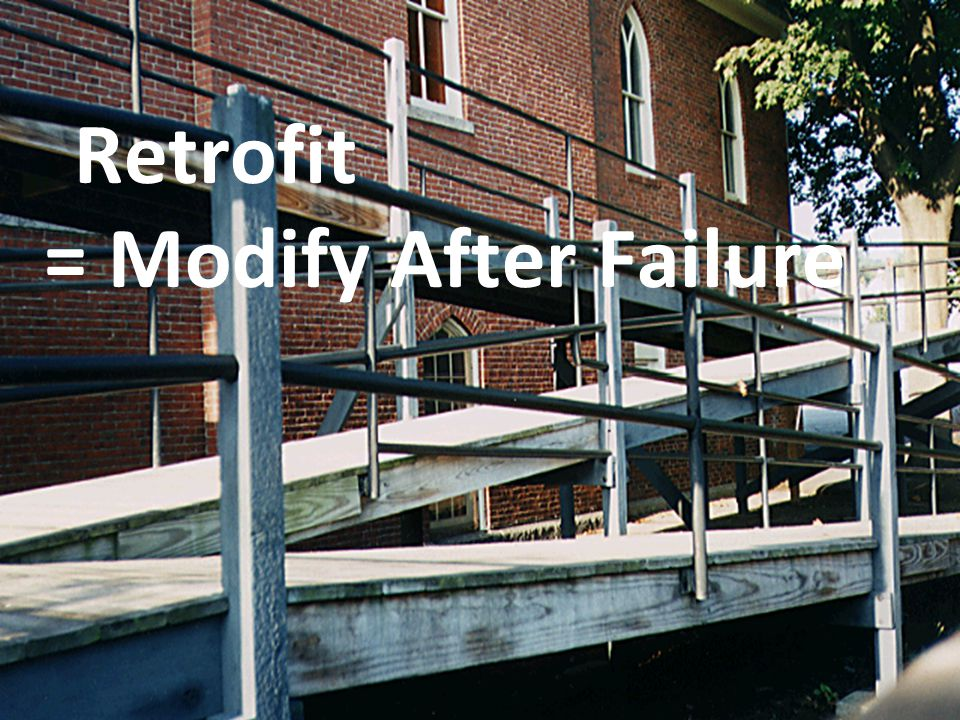 Retrofit = Modify After Failure