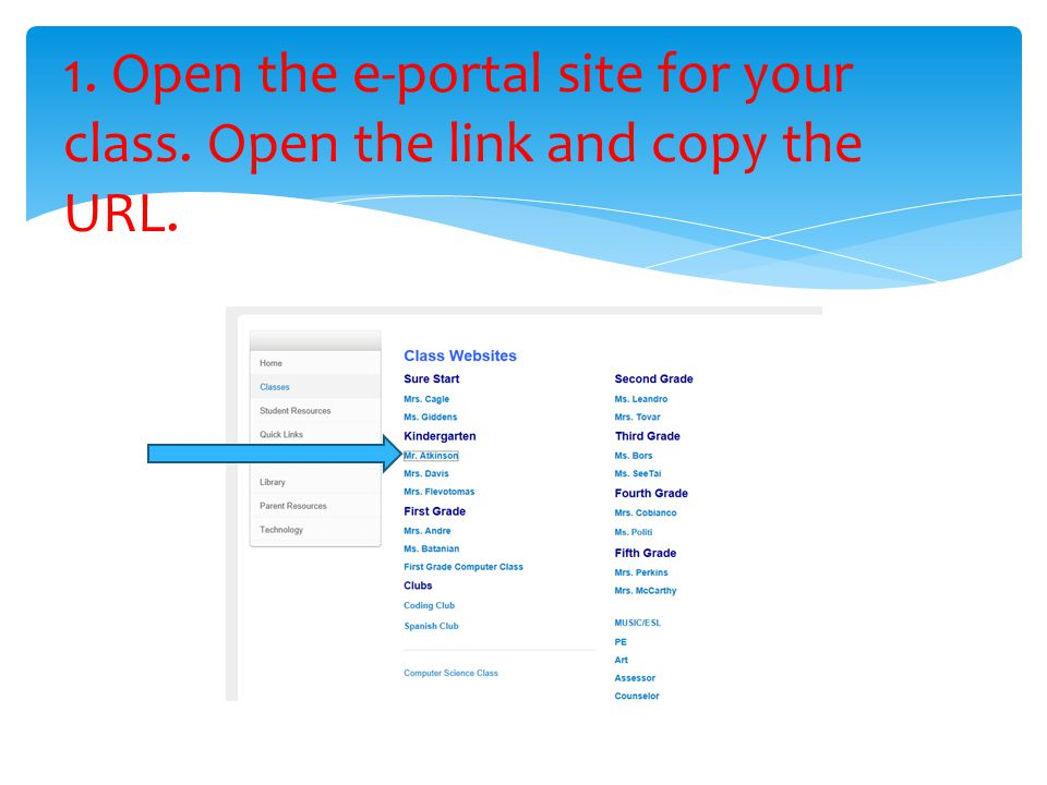 1. Open the e-portal site for your class. Open the link and copy the URL.