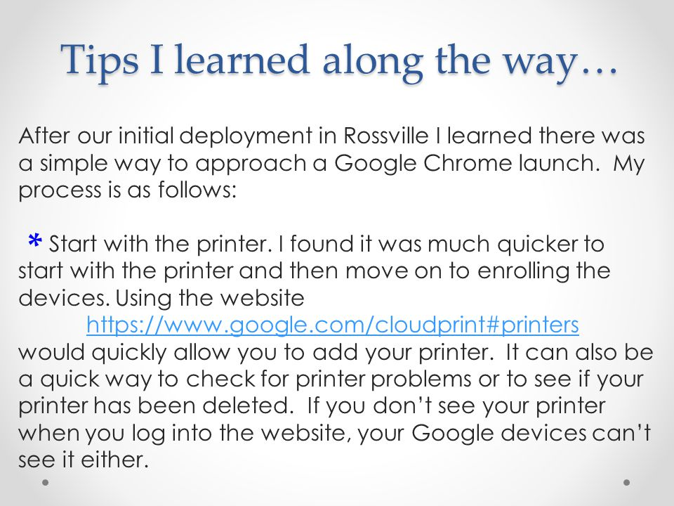 Tips I learned along the way… After our initial deployment in Rossville I learned there was a simple way to approach a Google Chrome launch. My proces