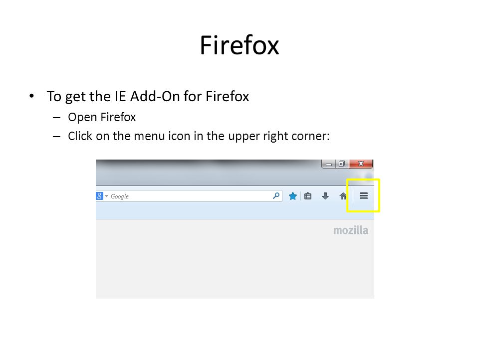 Firefox When this menu opens up click on the Add-ons icon (puzzle piece in the lower right corner of the menu)