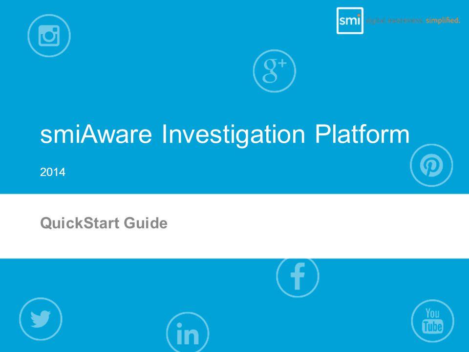 smiAware Investigation Platform QuickStart Guide 2014