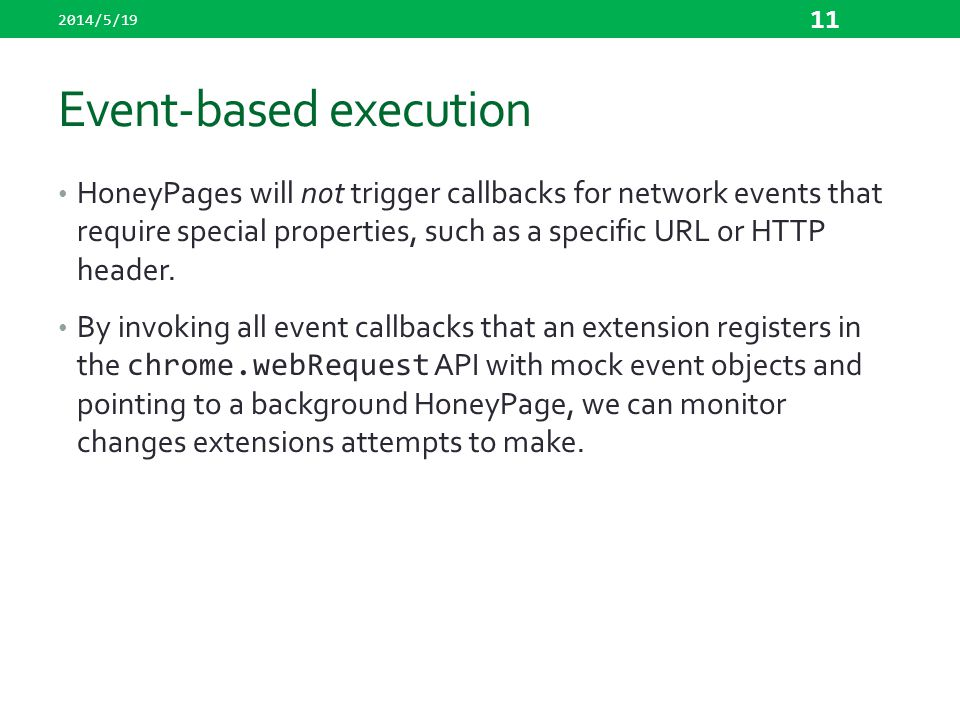Event-based execution HoneyPages will not trigger callbacks for network events that require special properties, such as a specific URL or HTTP header.