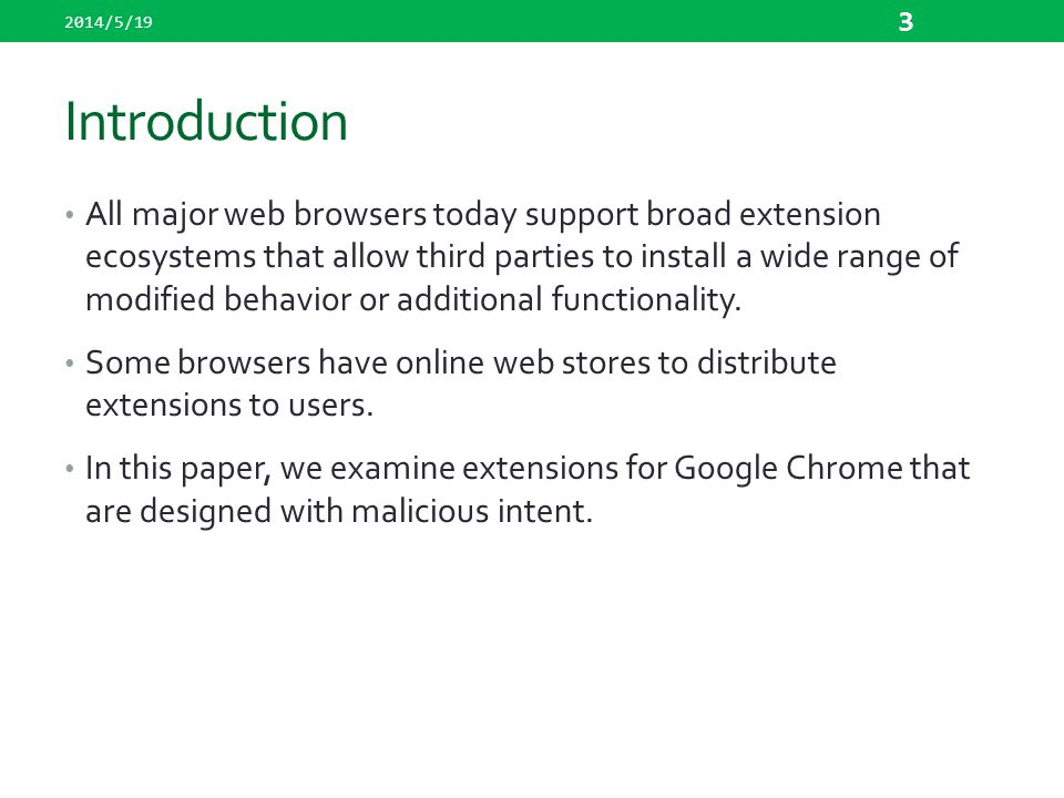 Introduction All major web browsers today support broad extension ecosystems that allow third parties to install a wide range of modified behavior or