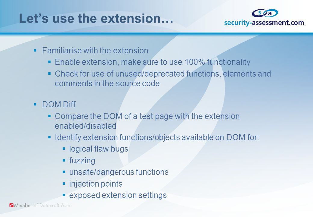 Let's use the extension…  Familiarise with the extension  Enable extension, make sure to use 100% functionality  Check for use of unused/deprecated