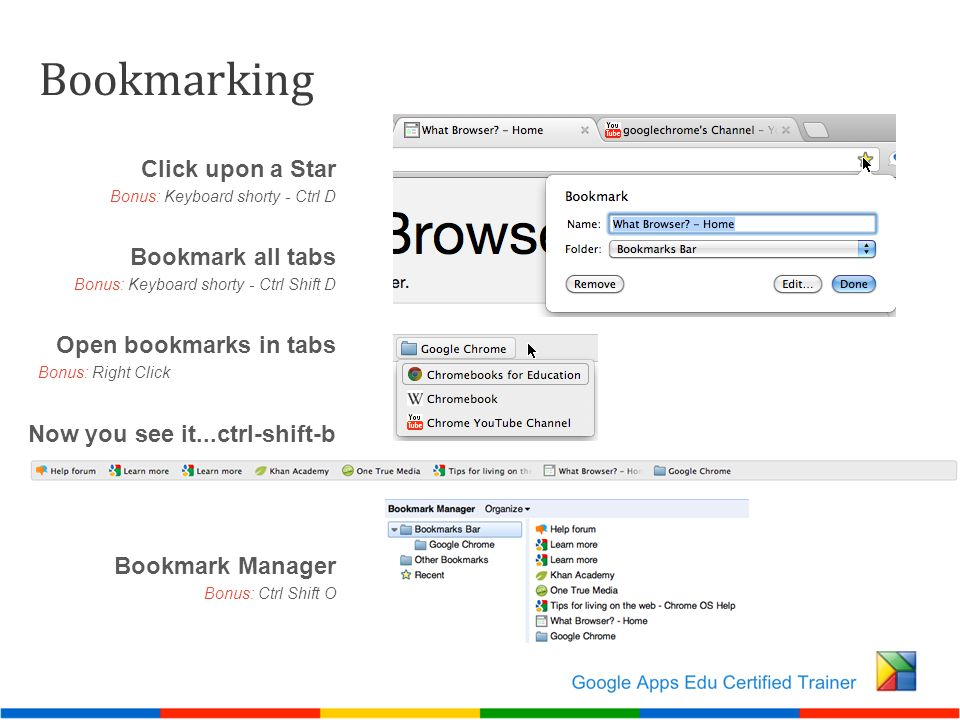 Bookmarking Click upon a Star Bonus: Keyboard shorty - Ctrl D Bookmark all tabs Bonus: Keyboard shorty - Ctrl Shift D Open bookmarks in tabs Bonus: Ri