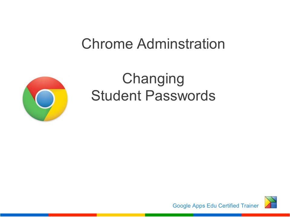 Chrome Adminstration Changing Student Passwords