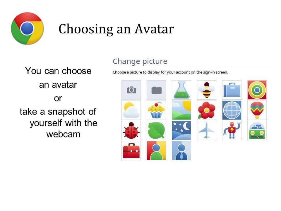 Choosing an Avatar You can choose an avatar or take a snapshot of yourself with the webcam