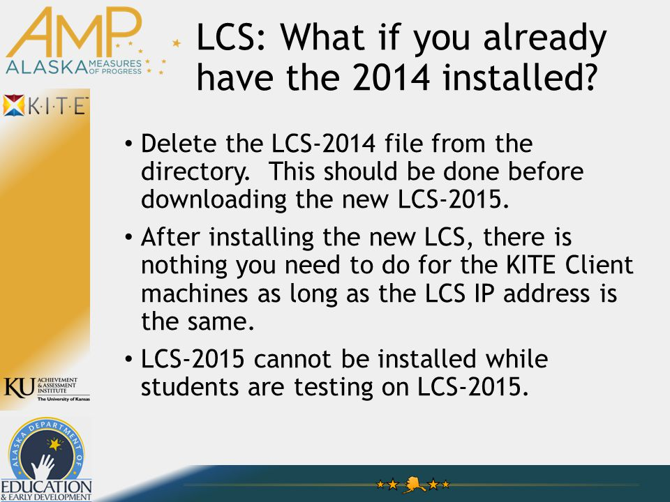 LCS: What if you already have the 2014 installed. Delete the LCS-2014 file from the directory.