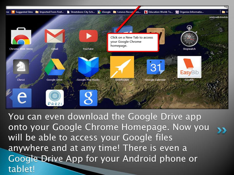 You can even download the Google Drive app onto your Google Chrome Homepage.