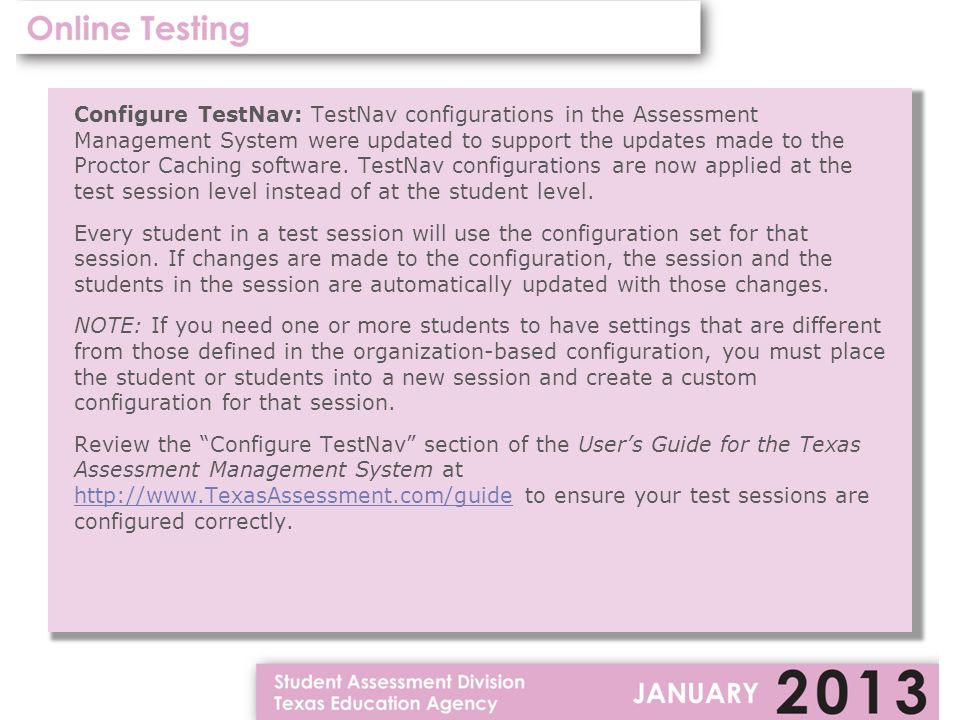 Configure TestNav: TestNav configurations in the Assessment Management System were updated to support the updates made to the Proctor Caching software