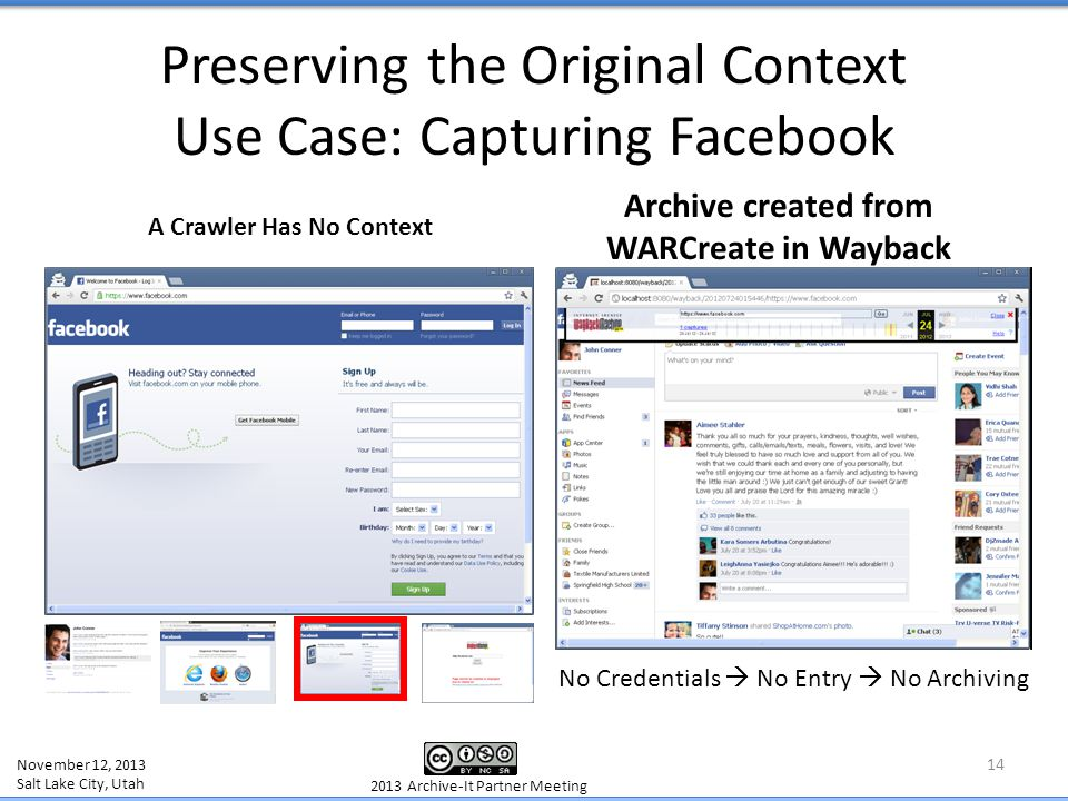 Preserving the Original Context Use Case: Capturing Facebook 14 A Crawler Has No Context Archive created from WARCreate in Wayback November 12, 2013 S
