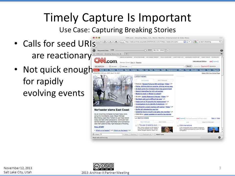 November 12, 2013 Salt Lake City, Utah 2013 Archive-It Partner Meeting Timely Capture Is Important Use Case: Capturing Breaking Stories 4
