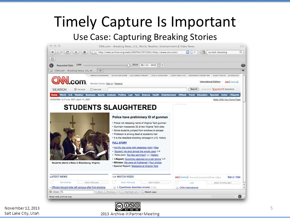 November 12, 2013 Salt Lake City, Utah 2013 Archive-It Partner Meeting 5 Timely Capture Is Important Use Case: Capturing Breaking Stories