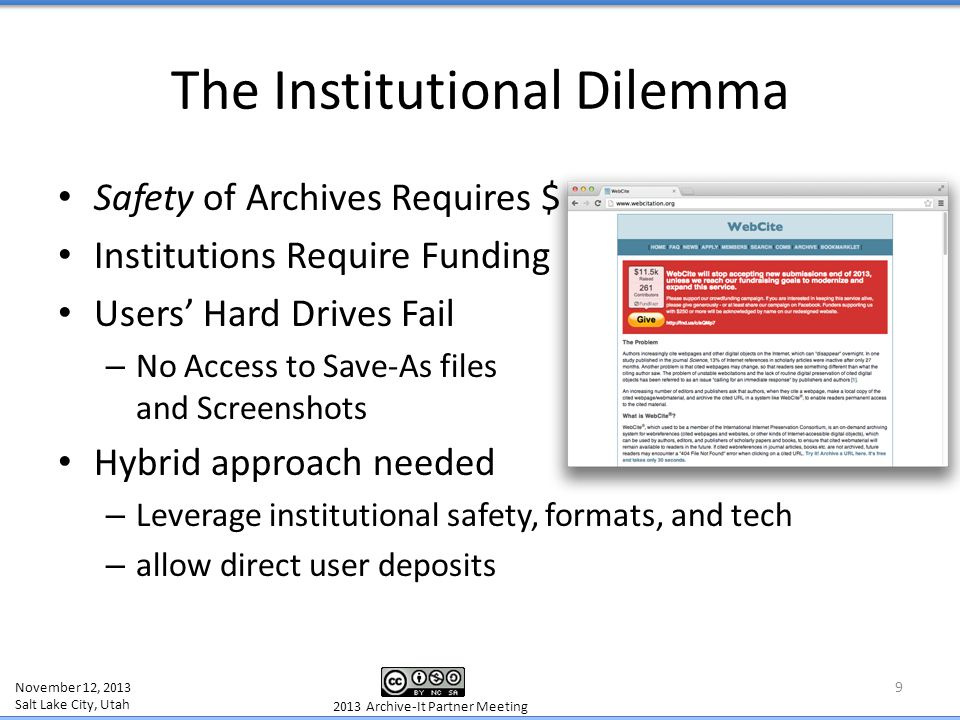 Safety of Archives Requires $ Institutions Require Funding Users' Hard Drives Fail – No Access to Save-As files and Screenshots Hybrid approach needed