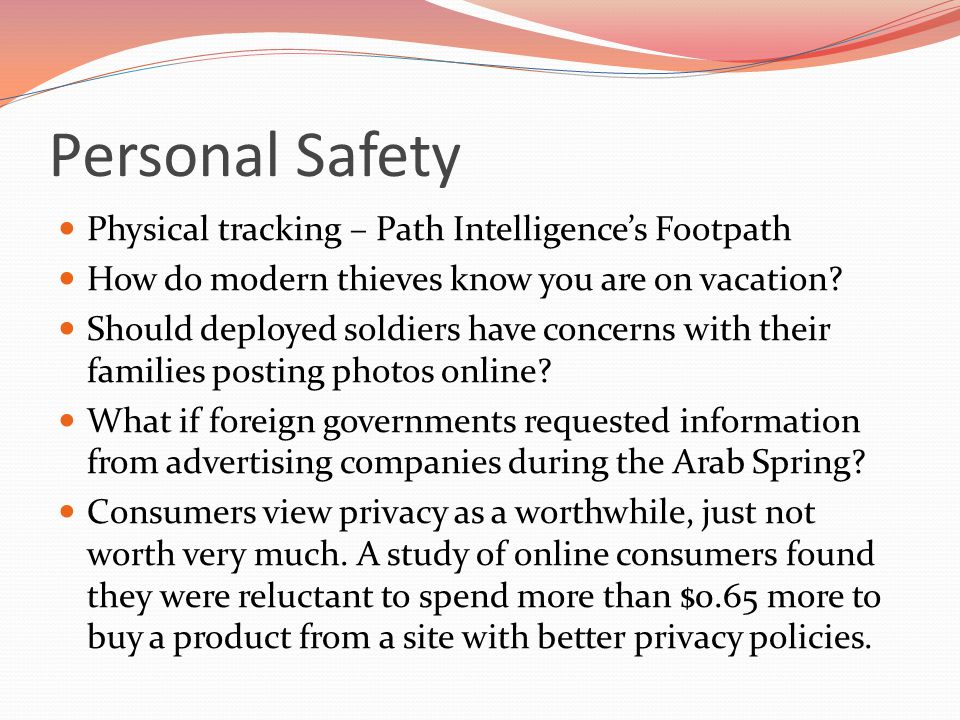 Personal Safety Physical tracking – Path Intelligence's Footpath How do modern thieves know you are on vacation? Should deployed soldiers have concern