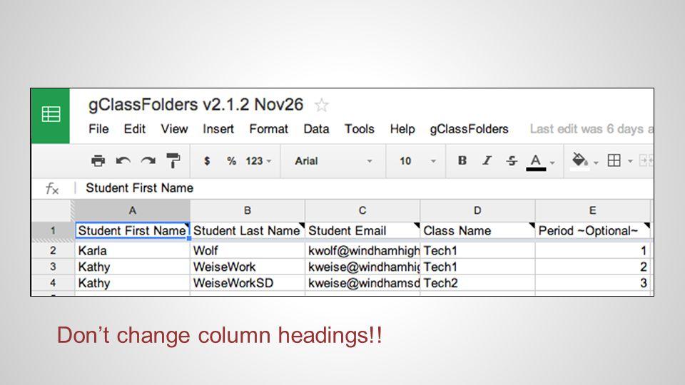 Don't change column headings!!