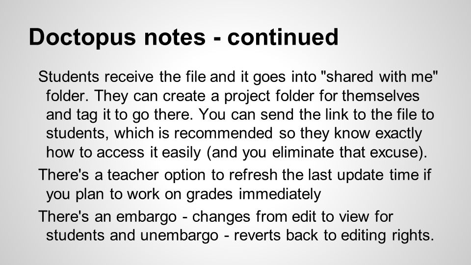 Doctopus notes - continued Students receive the file and it goes into shared with me folder.