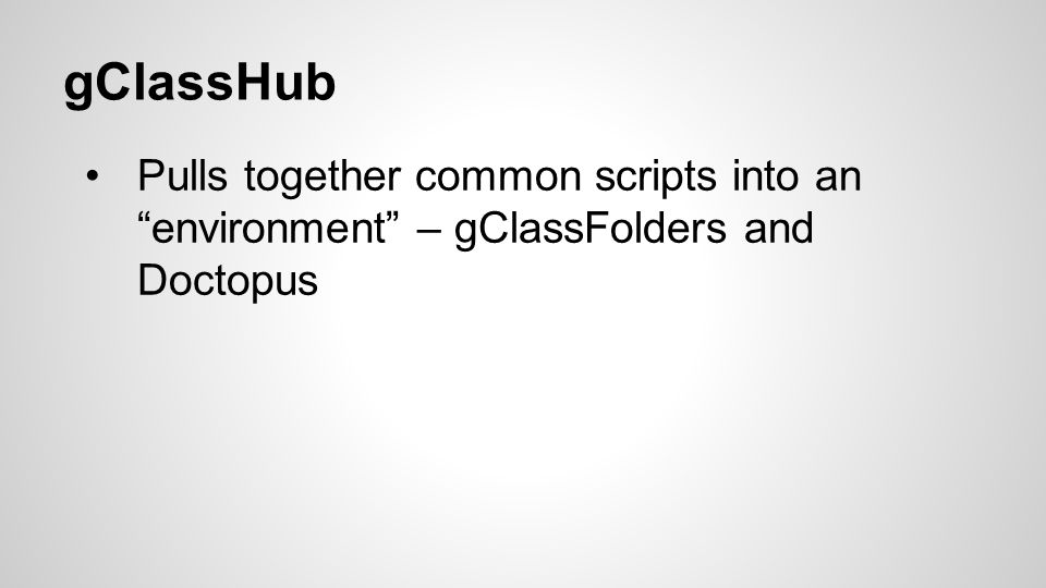 gClassHub Pulls together common scripts into an environment – gClassFolders and Doctopus