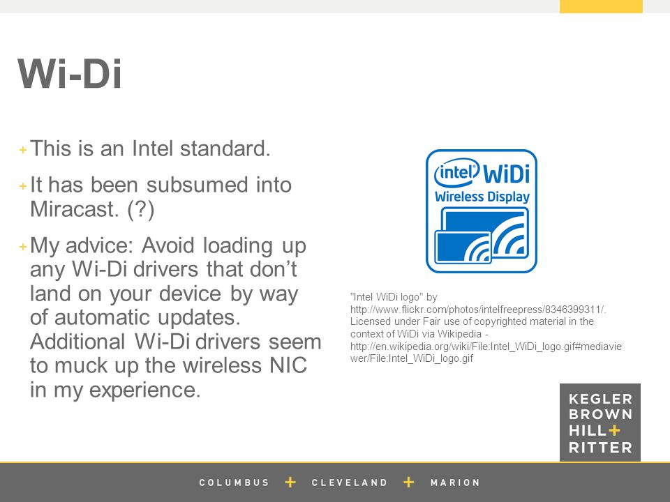 z Wi-Di  This is an Intel standard.  It has been subsumed into Miracast. (?)  My advice: Avoid loading up any Wi-Di drivers that don't land on your