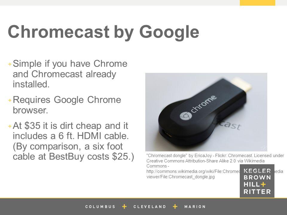 z Chromecast by Google  Simple if you have Chrome and Chromecast already installed.