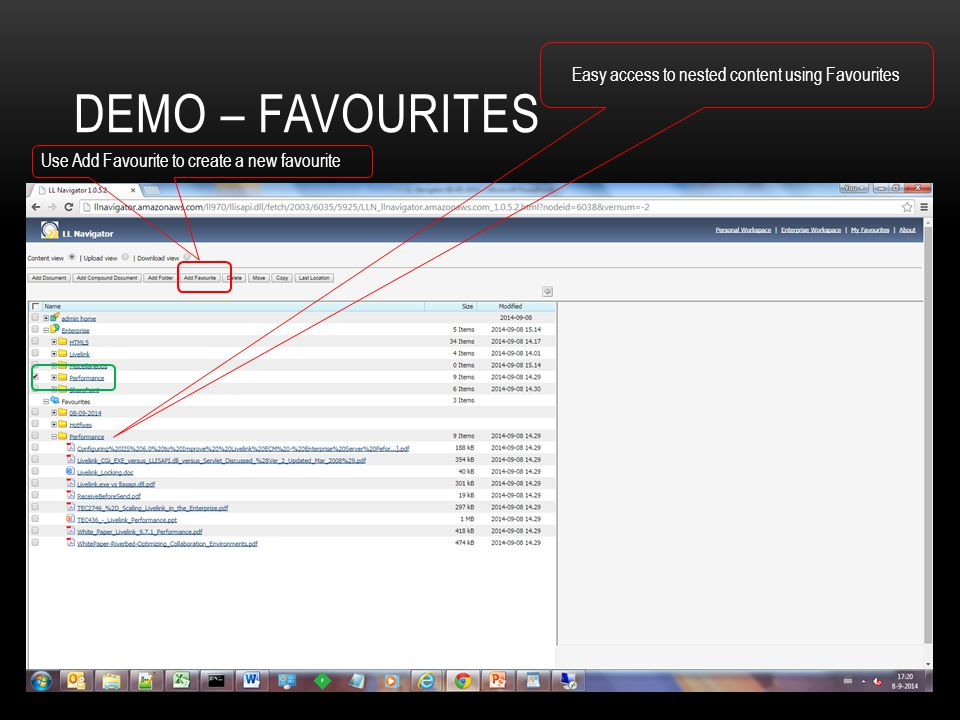 DEMO – FAVOURITES Easy access to nested content using Favourites Use Add Favourite to create a new favourite