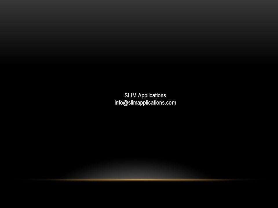 SLIM Applications info@slimapplications.com