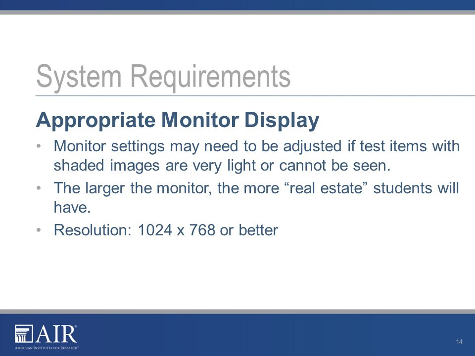 Appropriate Monitor Display Monitor settings may need to be adjusted if test items with shaded images are very light or cannot be seen.