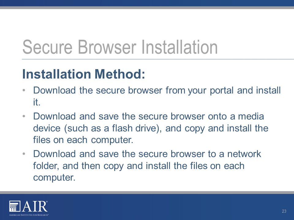 Installation Method: Download the secure browser from your portal and install it.
