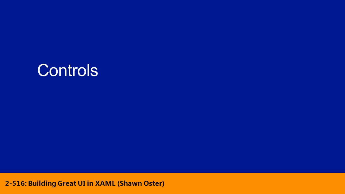 2-516: Building Great UI in XAML (Shawn Oster)