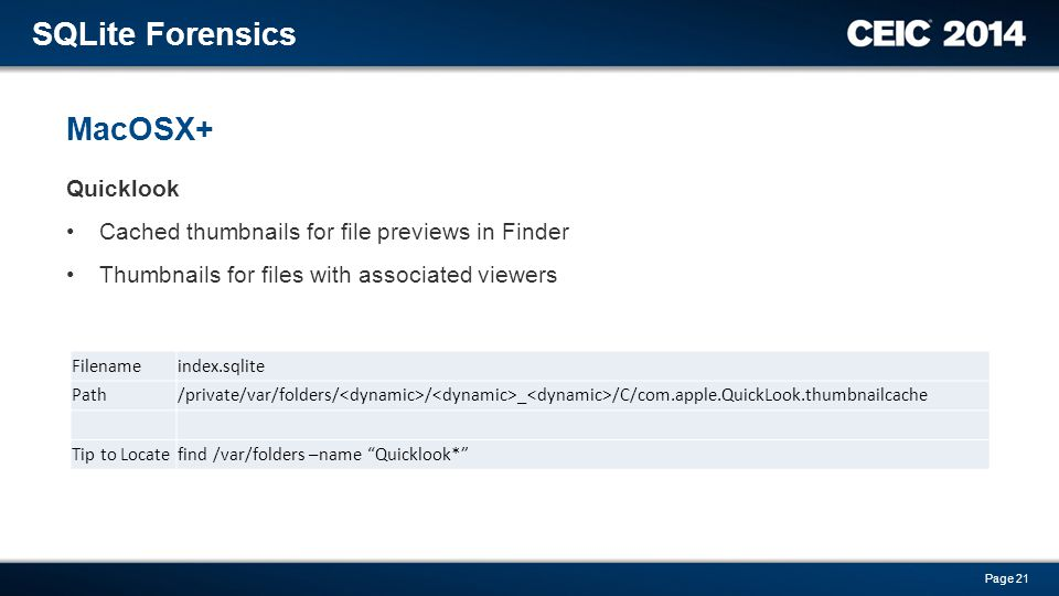 Quicklook Cached thumbnails for file previews in Finder Thumbnails for files with associated viewers MacOSX+ SQLite Forensics Page 21 Filenameindex.sq