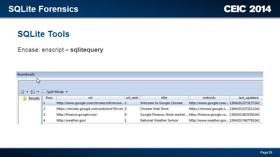 Encase: enscript – sqlitequery SQLite Tools SQLite Forensics Page 25