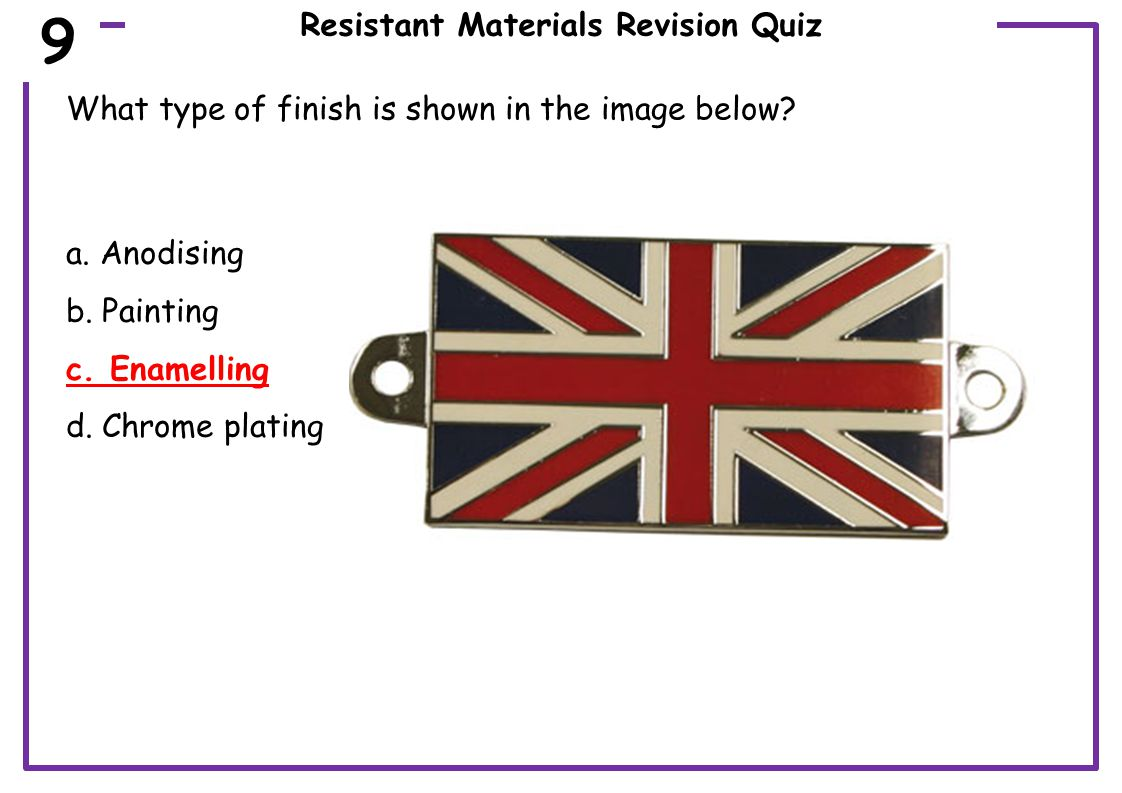Resistant Materials Revision Quiz What type of finish is shown in the image below.